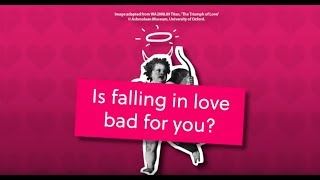 Is falling in love bad for you?