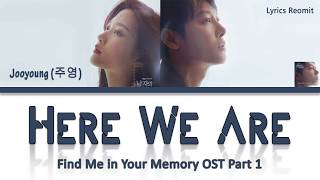 Gambar cover Jooyoung (주영) - Here We Are (Find Me in Your Memory OST Part 1) Lyrics (Han/Rom/Eng/Indo)