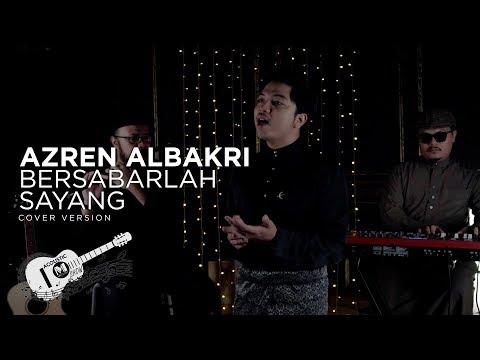 AZREN ALBAKRI -  BERSABARLAH SAYANG (COVER) | SANISAH HURI