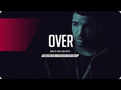 "Drake Type Beat 2016 - ""OVER"" - Prod By RikeLuxxBeats"