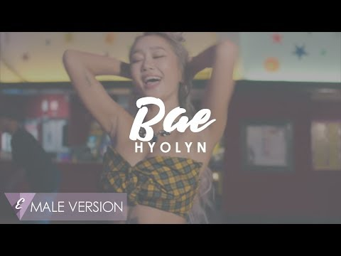 MALE VERSION   Hyolyn - Bae