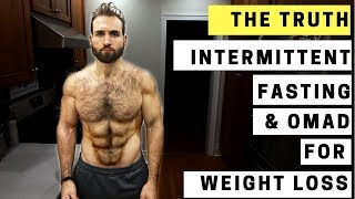Intermittent Fasting + The OMAD Diet For Weight Loss and Fat Loss - THE TRUTH