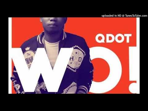Qdot Featuring Olamide-Wo (Refix)