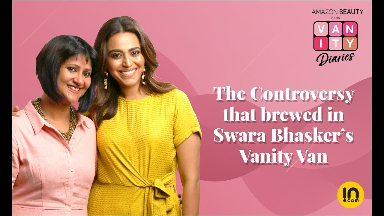 Episode 4- The Controversy that brewed in Swara Bhaskar's Vanity Van