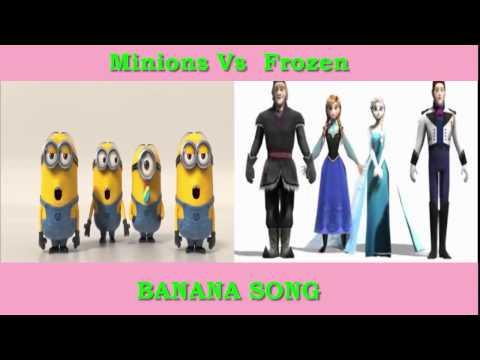 MINIONS VS FROZEN BANANA SONG 2015