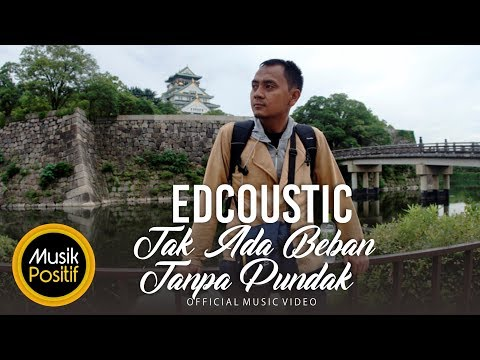 Edcoustic - Tak Ada Beban Tanpa Pundak (Official Music Video )