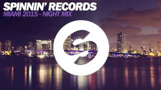 Spinnin' Records Miami 2015 - Night Mix