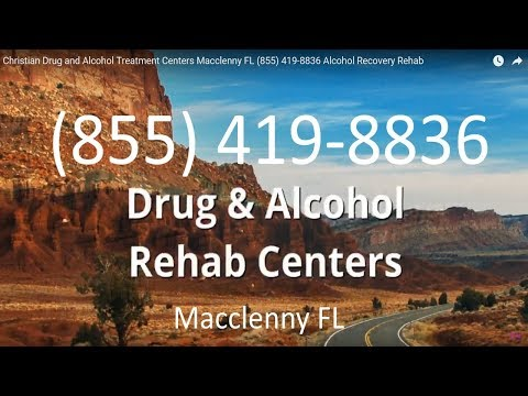 Christian Drug and Alcohol Treatment Centers Macclenny FL (855) 419-8836 Alcohol Recovery Rehab