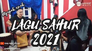 Download Mp3 LAGU SAHUR 2021 versi Ngapak Eddy Shee