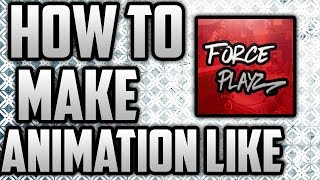 How to make Animation Like Force Playz or J and D Game Rex