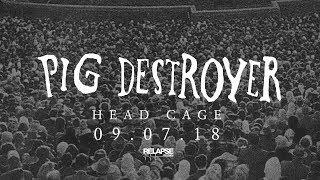 PIG DESTROYER – Head Cage [Trailer]