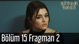 Siyah İnci 15. Bölüm 2. Fragman