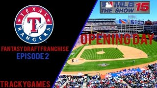MLB 15 The Show: (PS4) - Texas Rangers Fantasy Draft Franchise - Episode 2 - Opening Day!