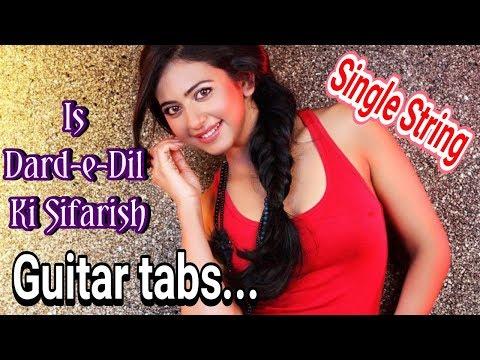 Single String   Is Dard e Dil Ki Sifarish guitar tabs  Yaariyan movie