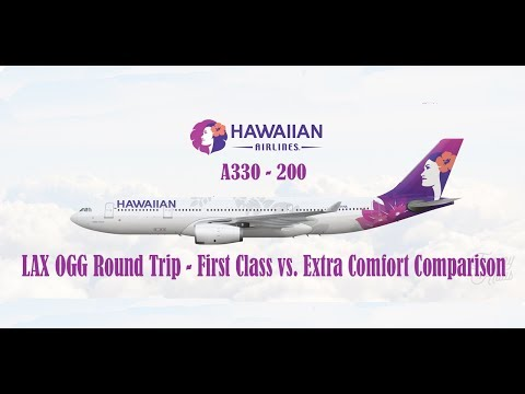 Hawaiian Airlines A330 - 200 First Class Vs. Extra Comfort  LAX To Maui 2019