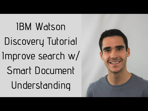 Watson Discovery Tutorial - Use Smart Document Understanding to improve search results