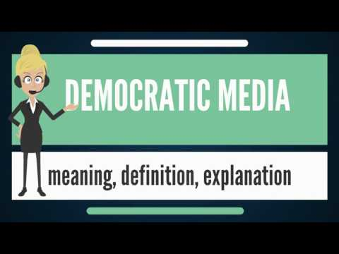 What is DEMOCRATIC MEDIA? What does DEMOCRATIC MEDIA mean? DEMOCRATIC MEDIA meaning & explanation