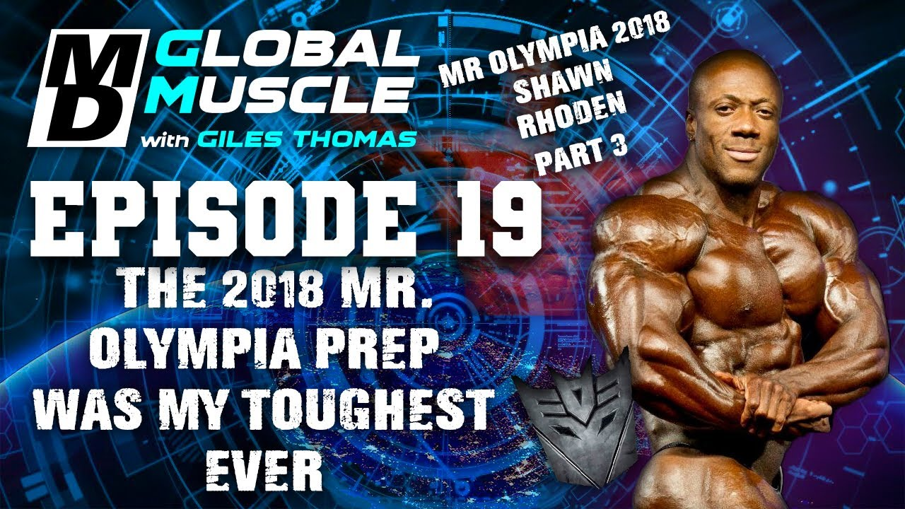 Shawn Rhoden The 2018 Mr  Olympia was my toughest ever| MD Global Muscle S2 E19 clips