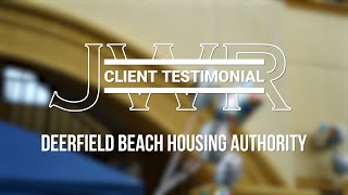 JWR Client Testimonial - Deerfield Beach Housing Authority