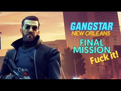 Gangstar New Orleans: FINAL MISSION! So Hard!