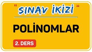POLİNOMLAR 2.DERS  (2/2)   ŞENOL HOCA