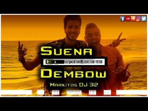 Joey Montana, Sebastián Yatra - Suena El Dembow (Markitos DJ 32)