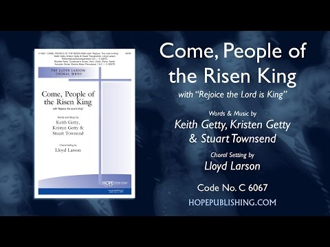 Come People of the Risen King - Stuart Townend / Keith Getty / Kristyn Getty / arr. Lloyd Larson