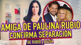 Mónica Noguera CONFIRMA RUPTURA de Paulina Rubio y Gerardo Bazúa
