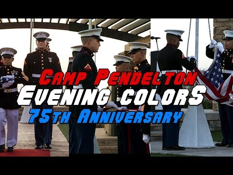 MARINE CORPS:  Camp Pendleton 75TH ANNIVERSARY Evening Colors Ceremony.