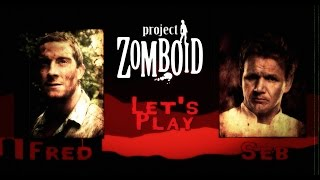 Let's Play - Fred & Seb - Project Zomboid -Gordon Ramsay et Bear Grylls contre les Zombies