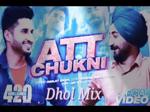 Att Chukni  Dhol Remix Ranjit Bawa