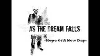 Hope Of A New Day, As the Dream Falls