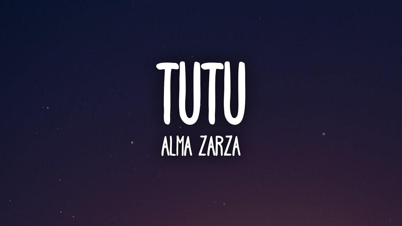 Alma Zarza - Tutu (Letra/Lyrics) tutututu tutututu [tiktok song]