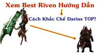 Best Riven Hướng Dẫn Cách Khắc Chế Darius Top - ThrowThi