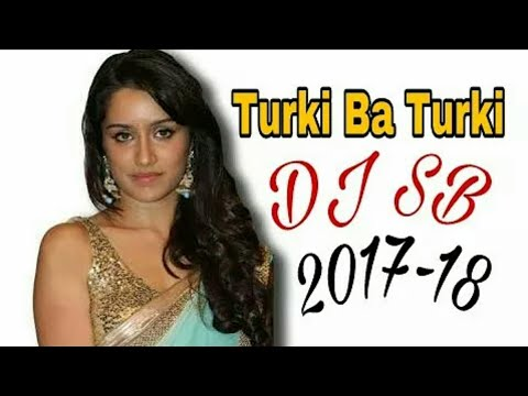 Turki ba turki dj remix 2017-18 Dj sb