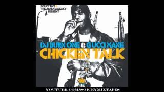 Gucci Mane - Chicken Talk - DJ Burn One & Gucci Mane - Chicken Talk