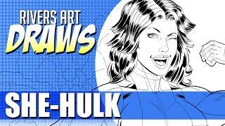 Rivers Art Draws - ep5: She-Hulk