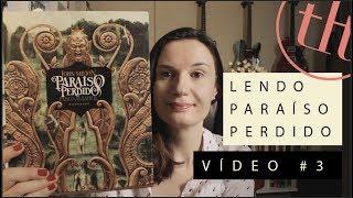 Lendo Paraíso Perdido: Livro #3 | Tatiana Feltrin