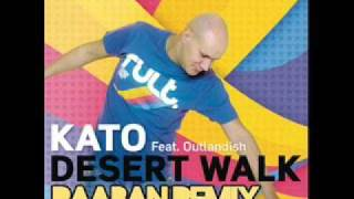 Kato feat Outlandish - Desert Walk (Raaban Remix)