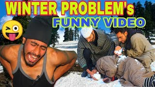 Winter Problems In kashmir Funny Video by | kashmiri rounders