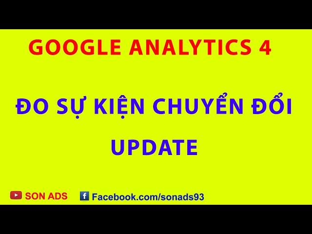 [SON ADS] Cài Sự Kiện Chuyển Đổi Trên Google Analytics 4 Kết Hợp Với Google Tag Manager – Update Mới Nhất