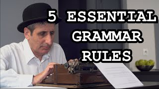 5 English Grammar Rules you Must Learn Before you Die (or after)