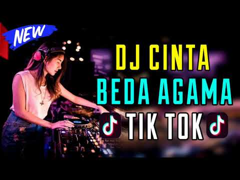 DJ SLOW CINTA BEDA AGAMA ♫ LAGU TIK TOK TERBARU REMIX PALING ENAK SEDUNIA 2019