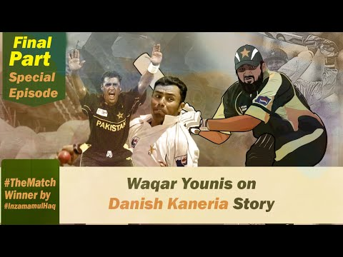 Danish Kaneria Story Analysis with Waqar Younis - #TheMatchWinner by #InzamamulHaq