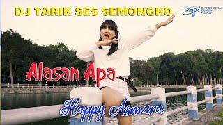 Happy Asmara - Alasan Apa (Tarik Sis Semongko) Mp3