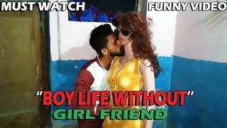 BOY LIFE WITHOUT GIRL FRIEND || New Funny Video || Crack Minde