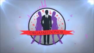 Orgasmedonor 2013 REMIX