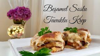 Beşamel Soslu Tavuklu Krep - Pratik Tarif / Yemek Tarifleri - Melis'in Mutfağı