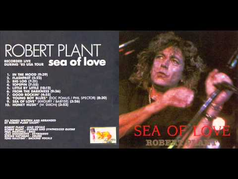 ROBERT PLANT - SEA OF LOVE LIVE 1985 USA TOUR FULL ALBUM