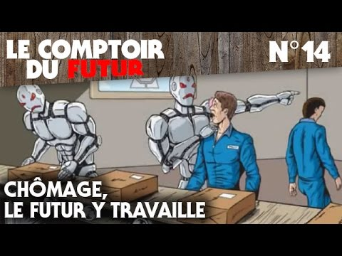 Le Comptoir du Futur - 14 - Chômage, le futur y travaille